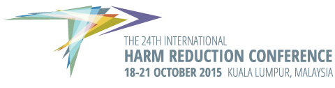 The 24th International Harm Reduction Conference. 18-21 October 2015. Kuala Lumpur, Malaysia.