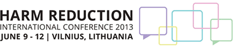 Harm Reduction International Conference 2013, June 9 - 12, Vilnius, Lithuania