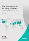 The Death Penalty for Drug Offences: Global Overview 2019